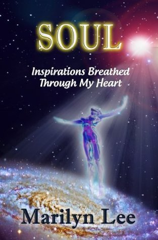 Soul - Inspirations Breathed Through My Heart Marilyn Lee