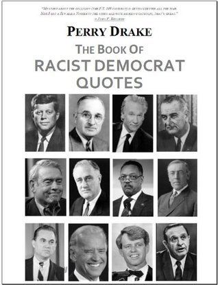 The Book of Racist Democrat Quotes Perry Drake