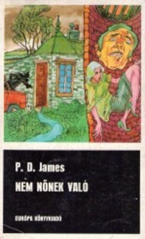 Nem nőnek való [Fekete könyvek] P.D. James