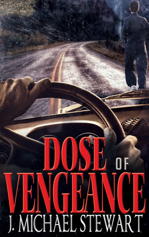 Dose of Vengeance J. Michael  Stewart