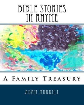 Bible Stories in Rhyme Adam Murrell