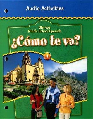Glencoe Middle School Spanish Level a Como Te Va?: A, Audio Activities  by  Conrad J. Schmitt