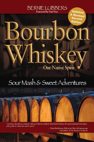Bourbon Whiskey Our Native Spirit 2nd Ed  by  Bernie Lubbers