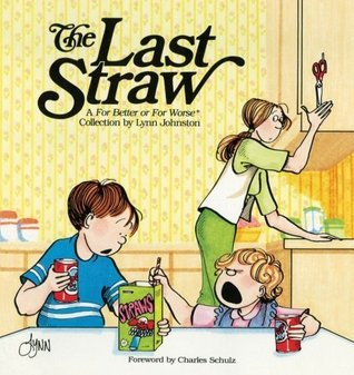 The Last Straw (For Better or For Worse, #5)  by  Lynn Johnston