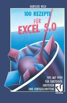 100 Rezepte Fur Excel 5.0 Hartlieb Wild