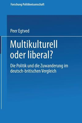 Multikulturell Oder Liberal?  by  Peer Egtved