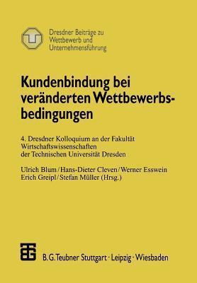 Kundenbindung Bei Veranderten Wettbewerbsbedingungen Ulrich Blum