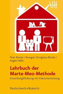 Lehrbuch Der Marte-Meo-Methode: Entwicklungsforderung Mit Videounterstutzung Peter Bunder