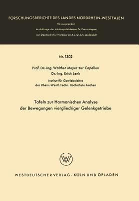 Tafeln Zur Harmonischen Analyse Der Bewegungen Viergliedriger Gelenkgetriebe Walther Meyer Zur Capellen