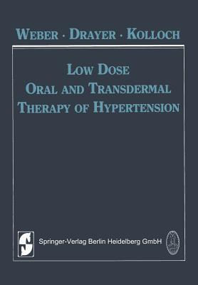 Low Dose Oral and Transdermal Therapy of Hypertension  by  Michael A. Weber