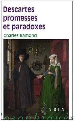 Descartes Promesses Et Paradoxes Charles Ramond