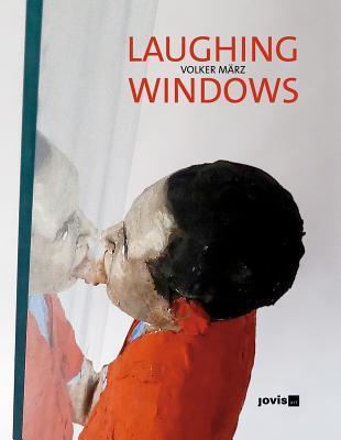 Volker Marz: Laughing Windows Juergen Krieger