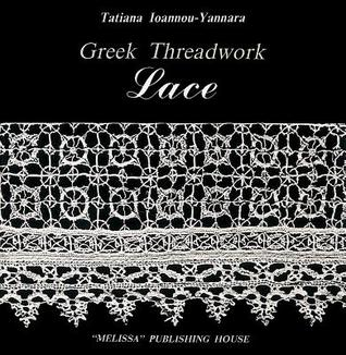 Bobbin Lace: Greek Threadwork Tatiana Ioannou-Yannara