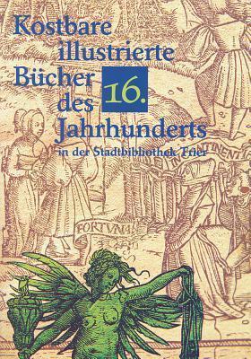 Kostbare Illustrierte Bucher Des 16. Jahrhunderts in Der Stadtbibliothek Trier Konrad Koppe