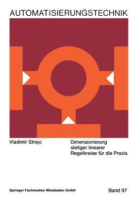 Dimensionierung Stetiger Linearer Regelkreise Fur Die Praxis Vladimir Strejc