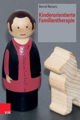 Kinderorientierte Familientherapie  by  Bernd Reiners