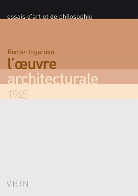 LOeuvre Architecturale: 1945 Roman Ingarden