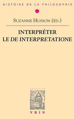 Interpreter Le de Interpretatione Suzanne Husson