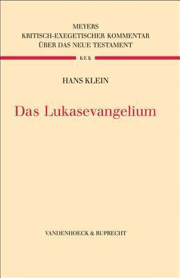 Das Lukasevangelium: Ubersetzt und Erklart  by  Hans Klein