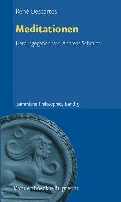 Meditationen: Dreisprachige Parallelausgabe. Latein - Franzosisch - Deutsch  by  René Descartes