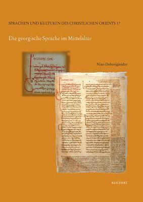 Die Georgische Sprache Im Mittelalter  by  Nino Doborjginidze