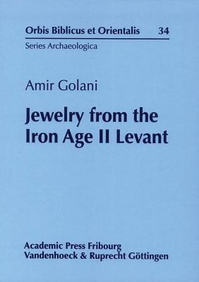 Jewelry from the Iron Age II Levant  by  Amir Golani