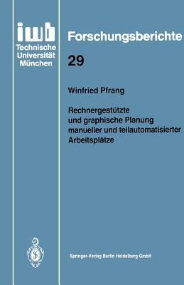Rechnergestutzte Und Graphische Planung Manueller Und Teilautomatisierter Arbeitsplatze Winfried Pfrang