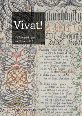 Vivat!: Huldigungsschriften Am Weimarer Hof  by  Claudia Kleinbub