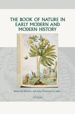 The Book of Nature in Early Modern and Modern History Klaas van Berkel