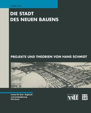 Die Stadt Des Neuen Bauens Benedikt Huber
