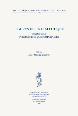Figures de La Dialectique: Histoire Et Perspectives Contemporaines Jean-Michel Counet