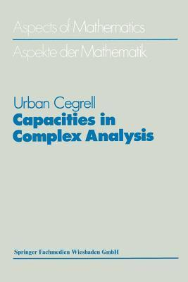 Capacities In Complex Analysis  by  Urban Cegrell