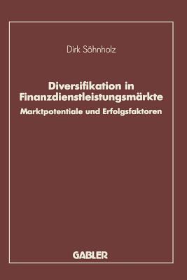 Diversifikation in Finanzdienstleistungsmarkte  by  Dirk Sohnholz