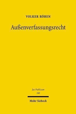 Außenverfassungsrecht  by  Volker Röben