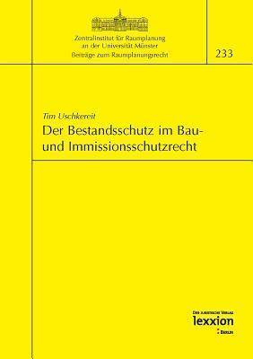 Der Bestandsschutz Im Bau- Und Immissionsschutzrecht Tim Uschkereit