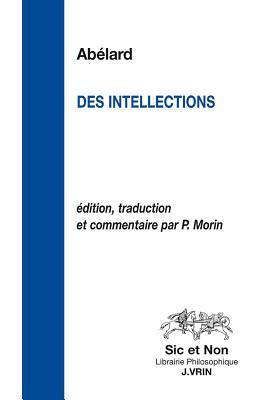 Pierre Abelard: Traite Des Intellections  by  P Morin