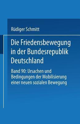 Die Friedensbewegung in Der Bundesrepublik Deutschland Rudiger Schmitt