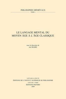 Le Langage Mental Du Moyen Age A LAge Classique  by  J Biard