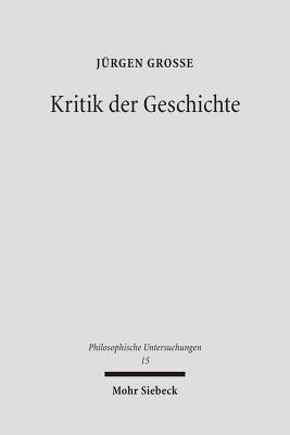 Kritik der Geschichte: Probleme und Strukturen seit 1800  by  Jürgen Große