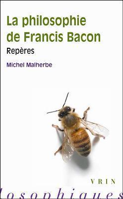 La Philosophie de Francis Bacon  by  Michel Malherbe