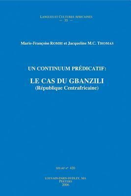 Un Continuum Predicatif: Le Cas Du Gbanzili  by  Marie-Francoise Rombi