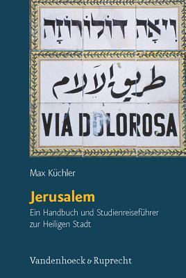 Orte und Landschaften der Bibel. Jerusalem  by  Max Küchler