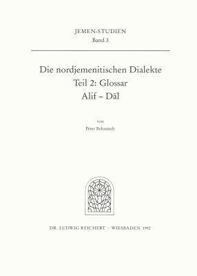 Die Nordjemenitischen Dialekte (Glossar): Buchstaben Alif-Dal Peter Behnstedt