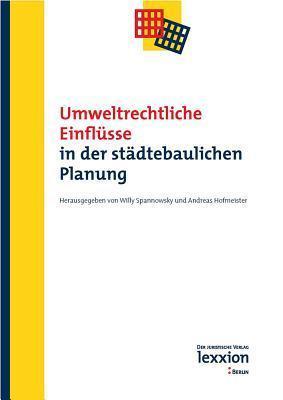 Umweltrechtliche Einflusse in Der Stadtebaulichen Planung Andreas Hofmeister