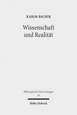 Wissenschaft Und Realitat: Versuch Eines Pragmatischen Empirismus Karim Bschir