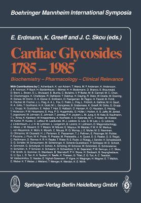 Cardiac Glycosides 1785 1985: Biochemistry Pharmacology Clinical Relevance Erland Erdmann