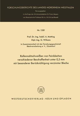 Rollennahtschweissen Von Feinblechen Verschiedener Beschaffenheit Unter 0,5 MM Mit Besonderer Berucksichtigung Verzinnter Bleche Alexander Matting