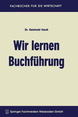 Wir Lernen Buchfuhrung  by  Reinhold Hardt