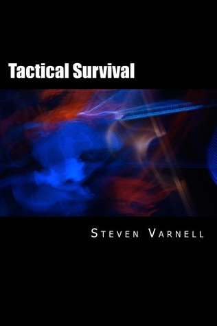 Tactical Survival  by  Steven Varnell