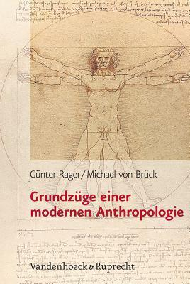 Grundzuge Einer Modernen Anthropologie  by  Gunter Rager